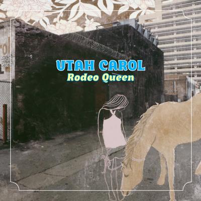 UtahCarol_RodeoQueen_cover.jpg
